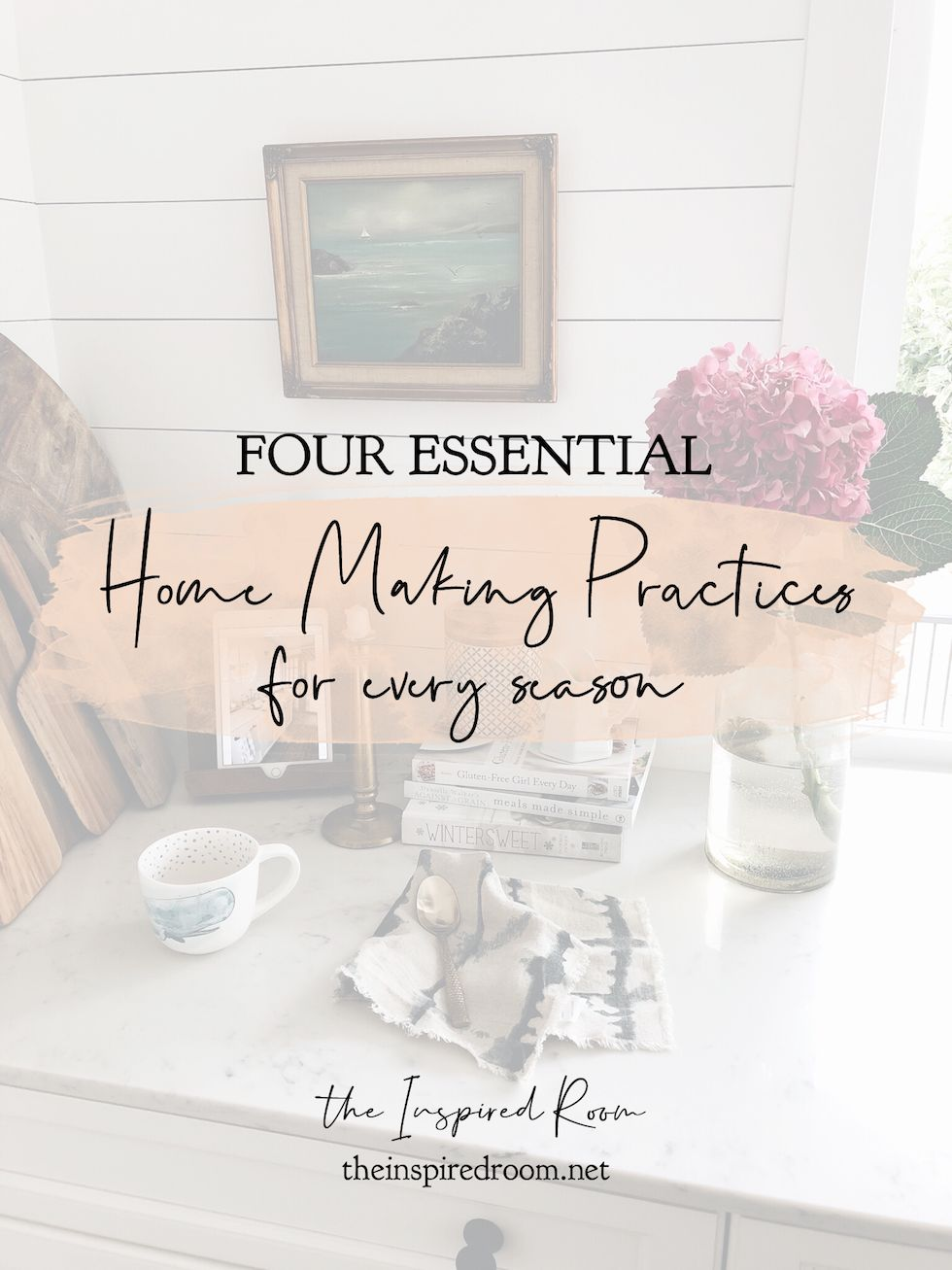 Four essential home-making practices for every season